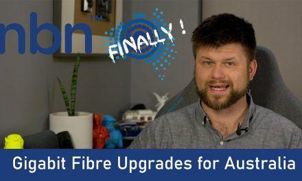 NBN Fibre Upgrades for Everyone, Finally | TechManPat