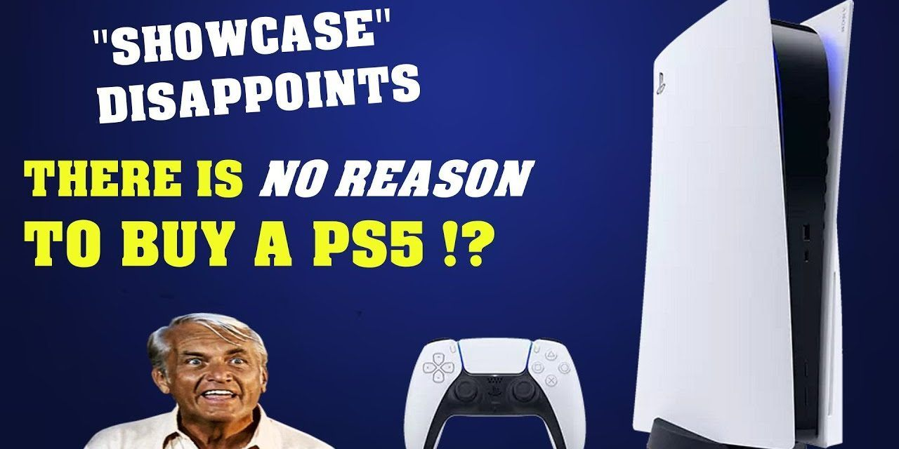 """PlayStation 5 """"Showcase"""" Disappoints- There's NO REASON to own a PS5!"""